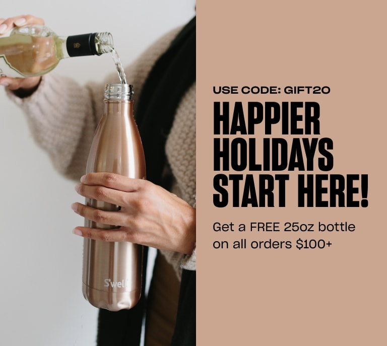 S'well Home Banner 1: Happier Holidays Start Here! Use Code: GIFT20