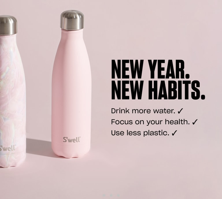 S'well Home Banner 2: Drink more water. Focus on your health. Use less plastic.